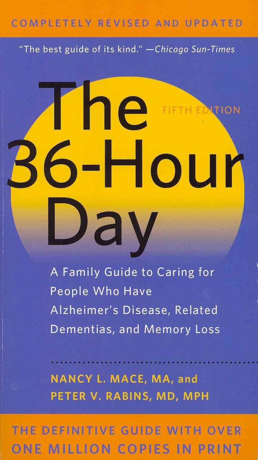 The 36-hour Day By Mace, Nancy L./ Rabins, Peter V.